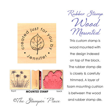 MOUNT TYPE: Rubber Stamp / Wood Mount