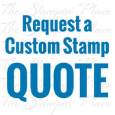 Request Your Custom Stamp Quote