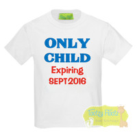 ONLY CHILD - Expiring (Date)
