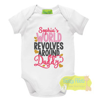 Fathers Day - My World Revolves Around Daddy