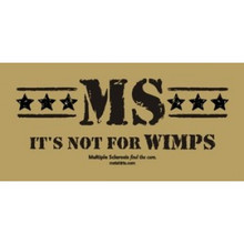 MS is not for Wimps Tan T-Shirt by MStees