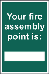Your Fire Assembly Point Is PVC Sign (200 x 300mm)