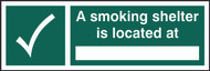Smoking Shelter Is Located At Sign (300 x 100mm)