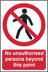 No Unauthorised Persons Beyond This Point PvC Sign (200 x 300mm)
