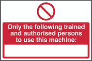 Only Authorised Persons To Use This Machine Sign (300 x 200mm)