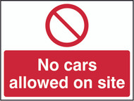 No Cars Allowed On Site (600 x 450mm)