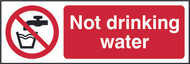 Not Drinking Water Sign (300 x 100mm)