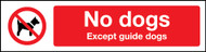 No Dogs Except Guide Dogs PVC Sign (200 x 50mm)