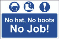 No Hat, No Boots, No Job! PVC Sign (300 x 200mm)