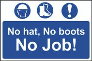 No Hat, No Boots, No Job! PVC Sign (600 x 400mm)