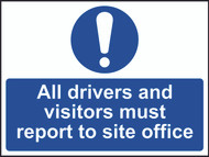 Drivers And Visitors Report To Site Office Sign (600 x 450mm)