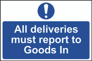All Deliveries Must Go To Goods In PVC Sign (300 x 200mm)