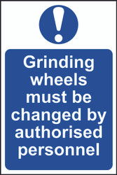 Grinding Wheels Changed By Authorised Personnel PVC Sign (200 x 300mm)