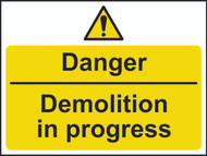 Danger Demolition In Progress Sign (600 x 450mm)