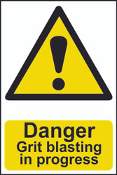 Danger Shot Blasting In Progress PVC Sign (200 x 300mm)