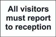 All Visitors Report To Reception Sign (200 x 300mm)
