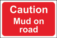 Caution Mud On Road FMX Sign (600 x 400mm)