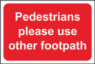 Pedestrians Use Other Footpath FMX Sign (400 x 600mm)