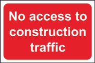 No Access To Construction Traffic FMX Sign (400 x 600mm)