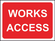 Works Access Temporary Road Sign