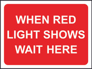 When Red Light Shows Wait Here Temporary Road Sign
