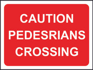 Caution Pedestrians Crossing Temporary Road Sign