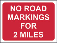 No Road Markings For 2 Miles Temporary Road Sign
