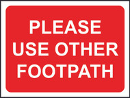 Please Use Other Footpath Temporary Road Sign