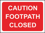 Caution Footpath Closed Temporary Road Sign