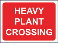 Heavy Plant Crossing Temporary Road Sign