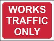 Works Traffic Only Temporary Road Sign