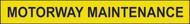 Motorway Maintenance Vehicle Sign 890 x 100mm