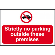Strictly No Parking Outside These Premises - RPVC (600 x 450mm)