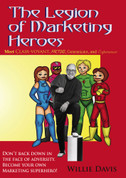 The Legion of Marketing Heroes
