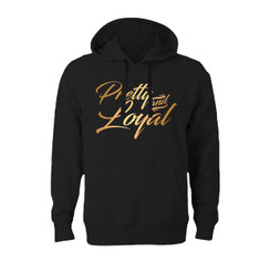 Black and gold pretty and loyal hoodie