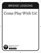 Come Play With Us - Bridge Lesson Flier