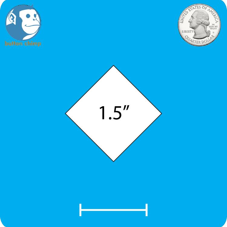 Design Your Own 1.5 Inch Diamond Pinback Button