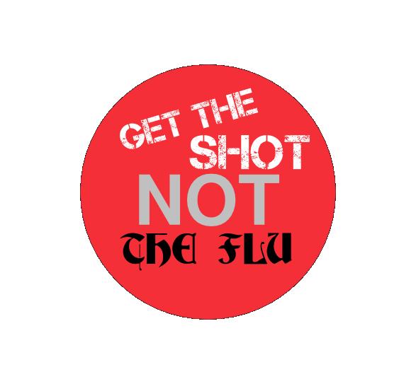 Get the shot, not the flu. Custom flu shot buttons