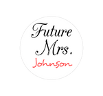 Future Mrs. Button . Create your own with our customize designer.