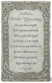 "8.25"" Irish Blessing Plaque. Resin/Stone Mix. Dimensions: 8.125""H x 5""W x 0.25""D."