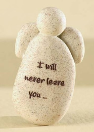 "Faith Angel  is inscribed ""I will never leave you"" on front of angel stone. 2""H x 0.5""W x 1.25""L"