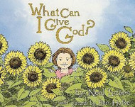 What Can I Give God? by Neal Lozano