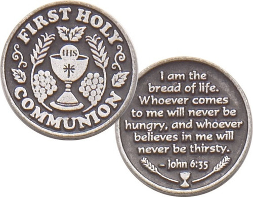 "1.25"" Diameter First Communion Genuine Pewter Pocket Token. The Verse of John 6:35 Inscribed on back:. ""I am the bread of life ~ Whoever comes to me will never be hungry ~Whoever believes in me will never be thirsty"" Bulk pricing available. 25+ brings price down. Will show at check out."