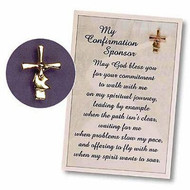 "Say thank you in a special way to your Confirmation sponsor. Gold plated pin 3/4"" x 1/2"". Pin comes on a 3 3/4"" x 5 1/2"" gift card . ""May God bless you for your commitment to walk with me on my spiritual journey, leading by example when the path isn't clear, waiting for me when problems slow my pace, and offering to fly with me when my spirit wants to soar With this pin, comes my sincere appreciation. As you wear it, may it be a reminder of our special relationship and the spiritual journey we share."""