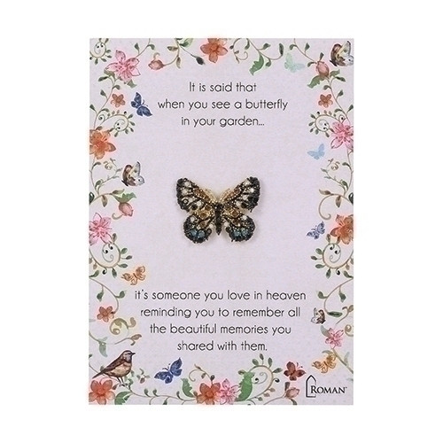 "1"" Butterfly Pin. ""It is said that when you see a butterfly in your garden...it's someone you love in heaven reminding you to remember all the beautiful memories you shared with them."