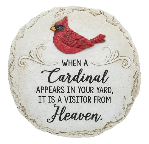 "Stepping Stone ""When a Cardinal appears in your yard, it is a visitor from Heaven."" Polystone. Stepping stone also has a hook for hanging. Colors are Grey, Black and red. 11"" diameter"