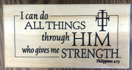 """Wooden box with lid is just the right size for holding small gifts, jewelry or rosaries.  Features a special laser engraved design that reads:  """"I can do ALL THINGS through HIM who give me STRENGTH"""".  Box measures 7""""L x 3.5""""H x 2.25""""W in size.  Gift Boxed"""
