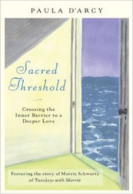 Sacred Threshold, Crossing the Inner Barrier to a Deeper Love, Paula D'Arcy