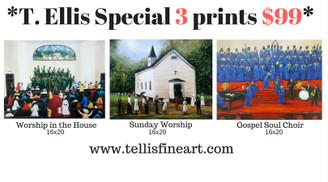 T. Ellis Special 3 prints for $99.00, Worship in the House, Sunday Worship and Gospel Soul Choir. Each print measures 16x20 and each retail for $65.00