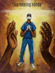 His Healing Hands- 20x16 signed print.  ''Our heroes are the doctors, nurses, paramedics, aides, caregivers , healthcare professionals  and service industry workers who risk their lives daily caring for those in need, especially during the ongoing pandemic crisis of #COVID19 outbreak. Keeping everyone in prayer. '' T. Ellis  #nationaldoctorsday #doctors #nurses #hospitals #caregivers #patients #families #physicians  #healthcareprofessionals  #prayers